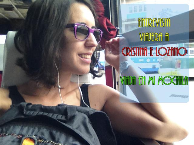 Entrevista viajera a Cristina E. Lozano – Viaja en mi mochila